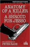 Anatomy of a Killer & A Shroud for Jesso: Two Mysteries