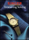 Timesaving Sewing (Singer Sewing Reference Library)
