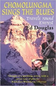 Chomolungma Sings the Blues by Ed Douglas