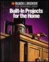 Built-in Projects for the Home (Black & Decker Home Improvement Library)