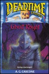 Ghost Knight (Deadtime Stories #4)