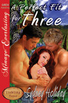 A Perfect Fit For Three  (Liebling, Texas #1)
