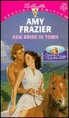 New Bride In Town by Amy Frazier