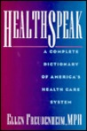 Healthspeak: A Complete Dictionary of America's Healthcare System