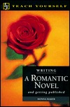 Writing a Romantic Novel: And Getting Published