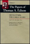 The Papers of Thomas A. Edison: Menlo Park: The Early Years, April 1876-December 1877
