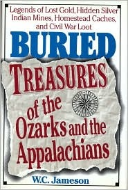 Buried Treasures of the Ozarks and Appalachains by W.C. Jameson