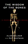 The Wisdom of the Bones by Alan Walker