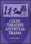 Cultic Theatres and Ritual Drama Inge Nielsen