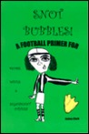 Snot Bubbles: A Football Primer for Moms, Wives and Significant Others