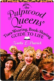 The Pulpwood Queen's Tiara-Wearing, Book-Sharing Guide to Life