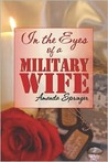 In the Eyes of a Military Wife by Amanda Springer