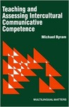 Teaching and Assessing Intercultural Communicative Competence (Multilingual Mattersn(series).)