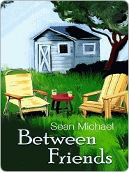 Between Friends by Sean Michael