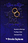 Love Without End: Experience Marriage the Way It Was Meant to Be