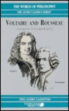 Voltaire and Rousseau (The World of Philosophy)