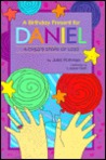 A Birthday Present for Daniel: A Child's Story of Loss