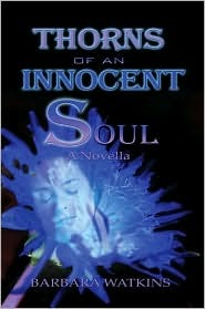 Thorns of an Innocent Soul by Barbara Watkins