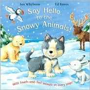 Free Download Say Hello to the Snowy Animals! (With touch-and-feel animals on every page!) DJVU
