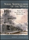 Naval Shipbuilders of the World by Robert Winklareth