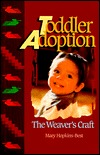 Review Toddler Adoption: The Weaver's Craft PDF by Mary Hopkins-Best