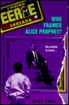 Who Framed Alice Prophet? (Eerie, Indiana, #8)
