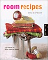 Room Recipes: Ingredients for Great Looking Rooms