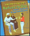 Refuse to Use: A Girl's Guide to Drugs and Alcohol