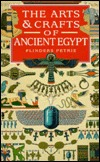The Arts and Crafts of Ancient Egypt by William Matthew Flinders Pe...