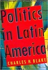Politics in Latin America: The Quests for Development, Liberty, and Governance