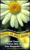 Paths to Well Being: Simple Steps You Can Take to a Better, Healthier Life
