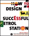 How to Design a Successful Petrol Station
