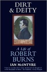 Dirt and Deity: Life of Robert Burns