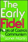 The Early Fidel: Roots Of Castro's Communism