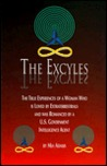 The Excyles: The True Experiences of a Woman Who is Loved by Extraterrestrials and Was Romanced by A U.S. Government Intelligence A
