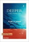 Deeper Encounter: Slow To Anger (Deeper Encounter S.)