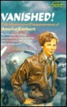 Vanished!: The Mysterious Disappearance of Amelia Earhart (Step Into Reading. Step 4 Book.)