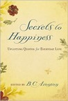 Secrets to Happiness: Uplifting Quotes for Everyday Life