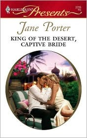 King Of The Desert, Captive Bride by Jane Porter