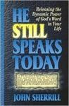 He Still Speaks Today: Releasing the Dynamic Power of God's Word in Your Life
