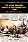 "The Mary Surratt ""Lincoln Assassination"" Trial"