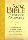 3,012 Bible Questions and Answers