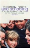 Children, Power and Schooling: How Childhood Is Structured in the Primary School