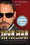 Iron Man and Philosophy: Facing the Stark Reality