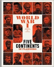 World War One: Five Continents in Flanders  by  Dominiek Dendooven