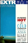 Extreme Continental: Blowing Hot & Cold Through Central Asia