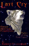 Last Cry: Native American Prophesies; Tales of the End Times
