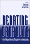 Debating Dropouts: Critical Policy and Research Perspectives on School Leaving