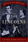 The Lincolns by Daniel Mark Epstein