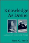 Knowledge as Desire: An Essay on Freud and Piaget